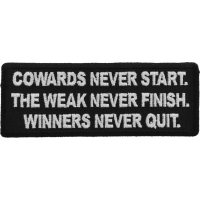 Cowards Never Start. TheWeak Never Finish. Winners Never Quit. Patch