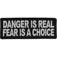Danger Is Real Fear Is A Choice Patch