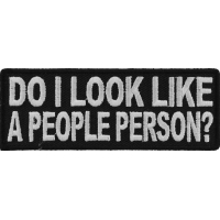 Do I Look Like A People Person Patch | Embroidered Patches