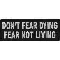 Don't Fear Dying, Fear Not Living Patch