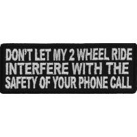 Don't Let My 2 Wheel Ride Interfere With The Safety Of Your Phone Call Patch