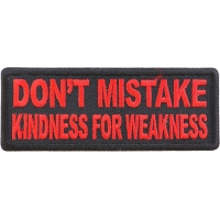 Don't Mistake Kindness for Weakness Red Patch