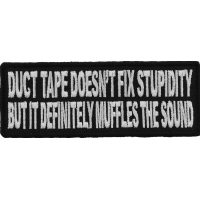 Duct Tape Doesn't Fix Stupidity It Muffles The Sound Fun Patch
