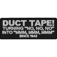 Duct Tape Since 1942 Patch | Embroidered Patches