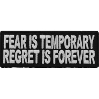 Fear Is Temporary Regret Is Forever Patch | Embroidered Patches