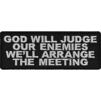 God Will Judge Our Enemies We'll Arrange The Meeting Patch | Embroidered Patches