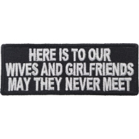 Here Is To Our Wives And Girlfriends Patch