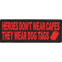 Heroes Don't Wear Capes They Wear Dog Tags Patch In Red | Embroidered Patches