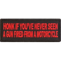 Honk If you've never seen a gun fired from a motorcycle Red Patch
