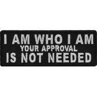 I Am Who I Am Your Approval Is Not Needed Patch | Embroidered Patches