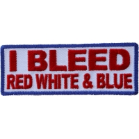 I Bleed Red White And Blue Patch