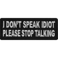 I Don't Speak Idiot Please Stop Talking Patch