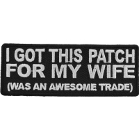 I Got This Patch For My Wife Awesome Trade | Embroidered Patches