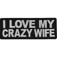 I Love My Crazy Wife Patch | Embroidered Patches