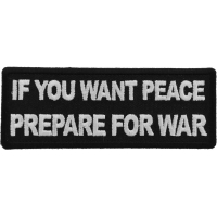 If You Want Peace Prepare For War Patch