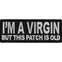 I'm A Virgin But This Patch Is Old