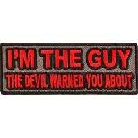 I'm The Guy The Devil Warned You About Patch | Embroidered Patches