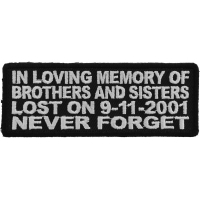 In Loving Memory Of Brothers And Sisters Lost On 9 11 2001 Never Forget Patch