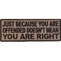 Just Because You Are Offended Doesn't Mean You're Right Patch