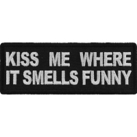 Kiss Me Where it Smells Funny Patch