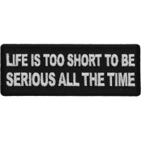 Life is Too Short To Be Serious All The Time Patch