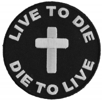 Live To Die To Live Round Christian Patch | Embroidered Patches