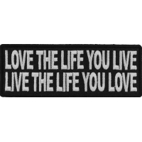 Love The Life You Live Live The Life You Love Patch | Embroidered Patches