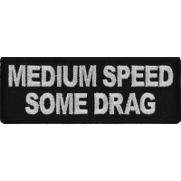 Medium Speed Some Drag Patch