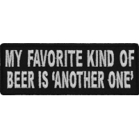 My Favorite Kind Of Beer Is Another One Patch | Embroidered Patches