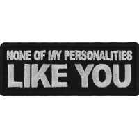 None of My Personalities Like You Patch
