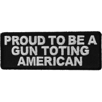 Proud To Be A Gun Toting American Patch