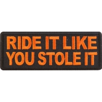 Ride It Like You Stole It Orange Patch