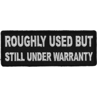 Roughly Used But Still Under Warranty Patch