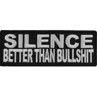 Silence Better Than Bullshit Patch | Embroidered Patches