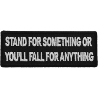 Stand For Something or You'll Fall For Anything Patch