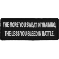 The More You Sweat In Training, The Less You Bleed in  Battle Patch