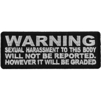 Warning Sexual Harassment to This Body Will Not be Reported It will be Graded Patch
