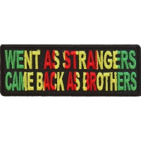 Went As Strangers Came Back As Brothers Vietnam War Patch