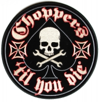 Choppers Till You Die Skull Crossed Spanners And Ace Large Patch   Embroidered Biker Patches