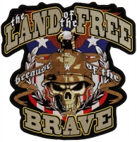 Land Of The Free Because Of The Brave Patch   US Military Veteran Patches