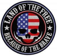 Land Of The Free Because Of The Brave American Flag Skull Large Back Patch   Embroidered Patches