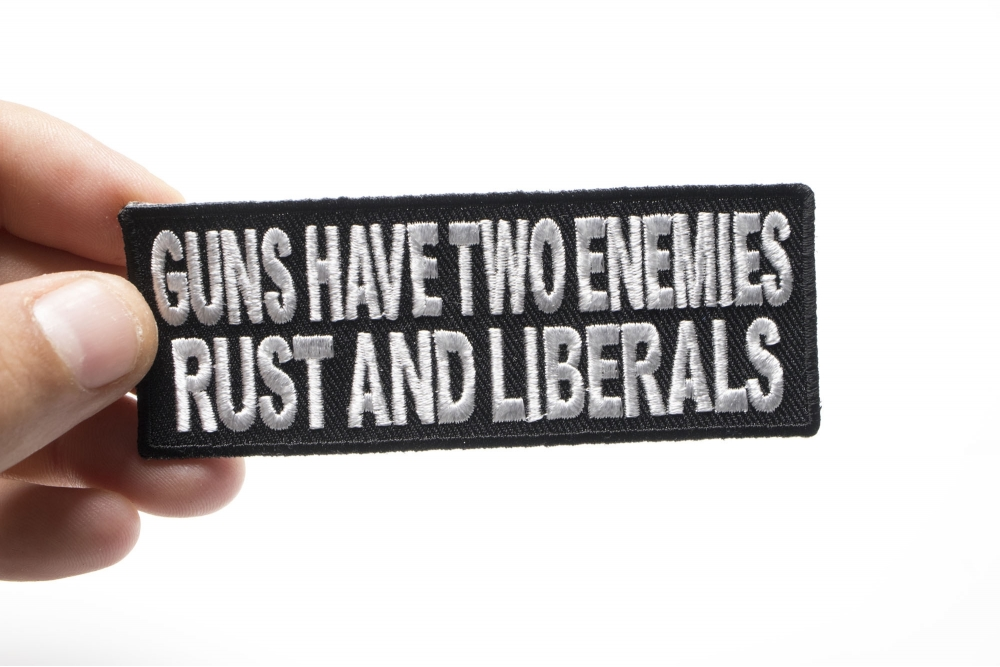 BRAND NEW GUNS HAVE TWO ENEMIES RUST AND LIBERALS FUNNY BIKER IRON ON PATCH