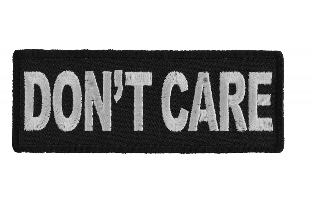 BRAND NEW DON/'T KNOW DON/'T CARE FUNNY BIKER IRON ON PATCH