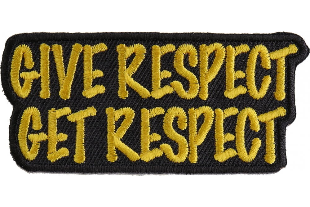 GIVE RESPECT GET RESPECT Iron-On Patch Biker Embroidered  Emblem White Border