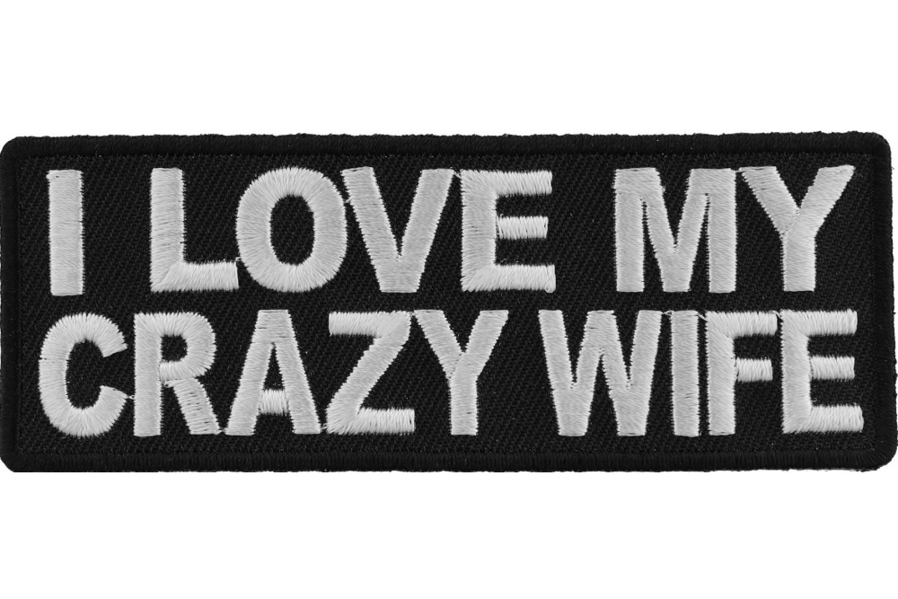 I Love My Crazy Wife Patch Inspirational Patches Thecheapplace
